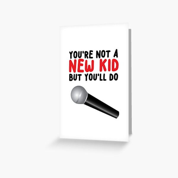You're Not A New Kid Greeting Card