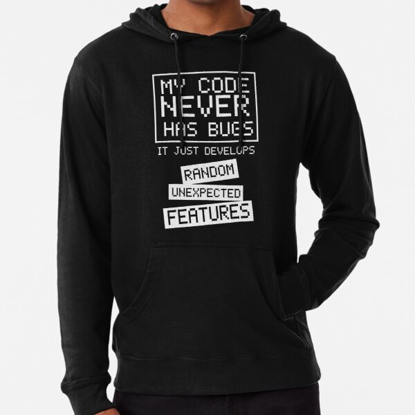 My Code Never Has Bugs Lightweight Hoodie