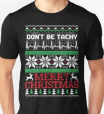 Christmas, Don't Be Tachy Ugly Christmas Sweater Unisex T-Shirt
