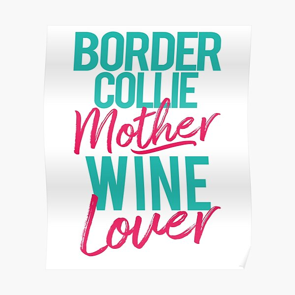 Border Collie Mother Wine Lover Poster