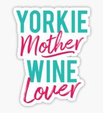 Yorkie Mother Wine Lover Sticker