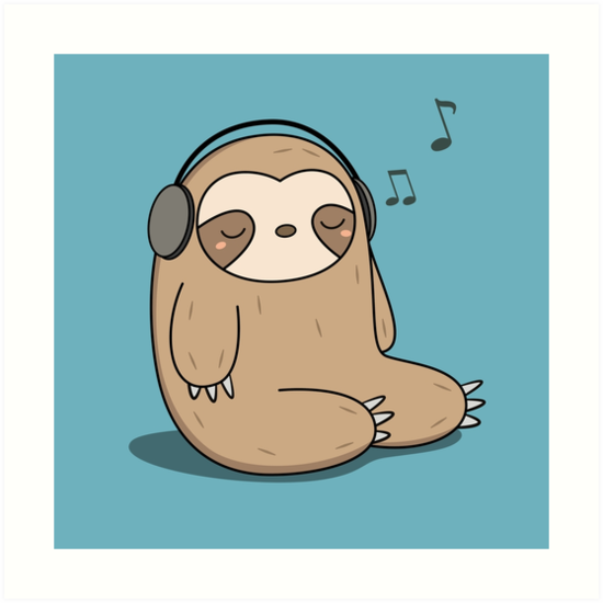Quot Kawaii Cute Sloth Listening To Music Quot Art Print By