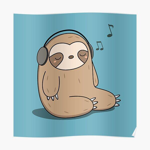 Kawaii Cute Sloth Listening To Music Poster