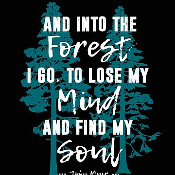 And Into the Forest I Go Muir Quote for Nature Lovers by BookeryBoutique