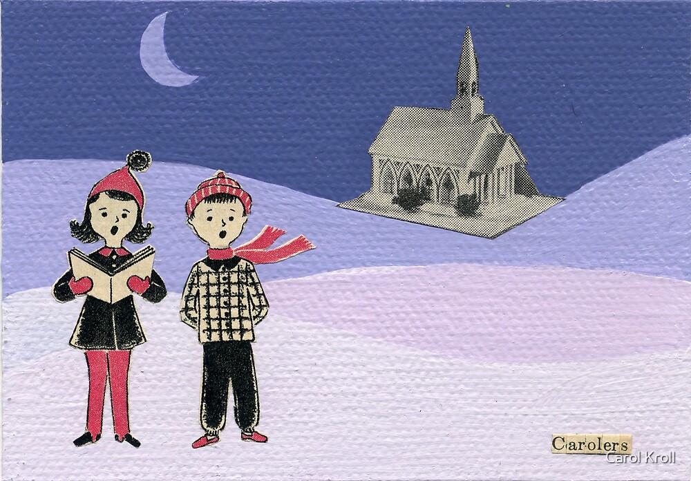 The Carolers by Carol Kroll