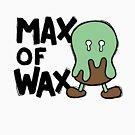 Little Odd Lots - Max of Wax by prezofmoon
