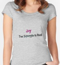 The Joy Is Real Women's Fitted Scoop T-Shirt