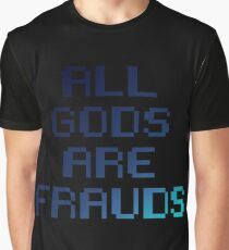 All gods are frauds Graphic T-Shirt