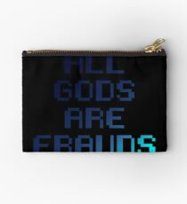 All gods are frauds Studio Pouch