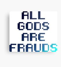 All gods are frauds Metal Print