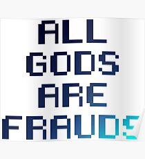 All gods are frauds Poster