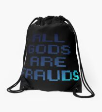 All gods are frauds Drawstring Bag