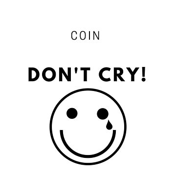 COIN DON'T CRY by lamekallie