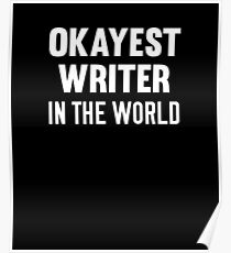 Okayest Writer In The World Poster
