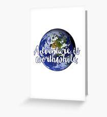 Adventure is worthwhile - Aesop Greeting Card