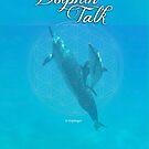 Dolphin Talk by DolphingirlDove