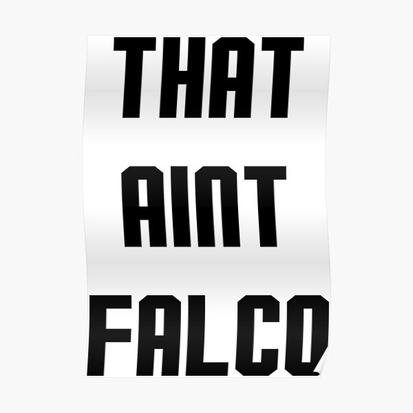 That Ain't Falco Design Poster