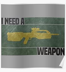 I Need A Weapon Poster
