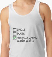 Mentally dating wade watts Men's Tank Top