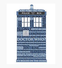 Dr. Who Whovian fans Photographic Print