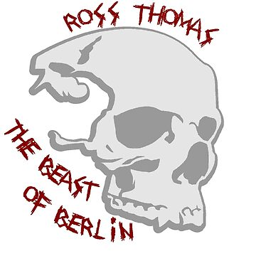 "Ross Thomas ""The Beast of Berlin"" by JordanJoMo"