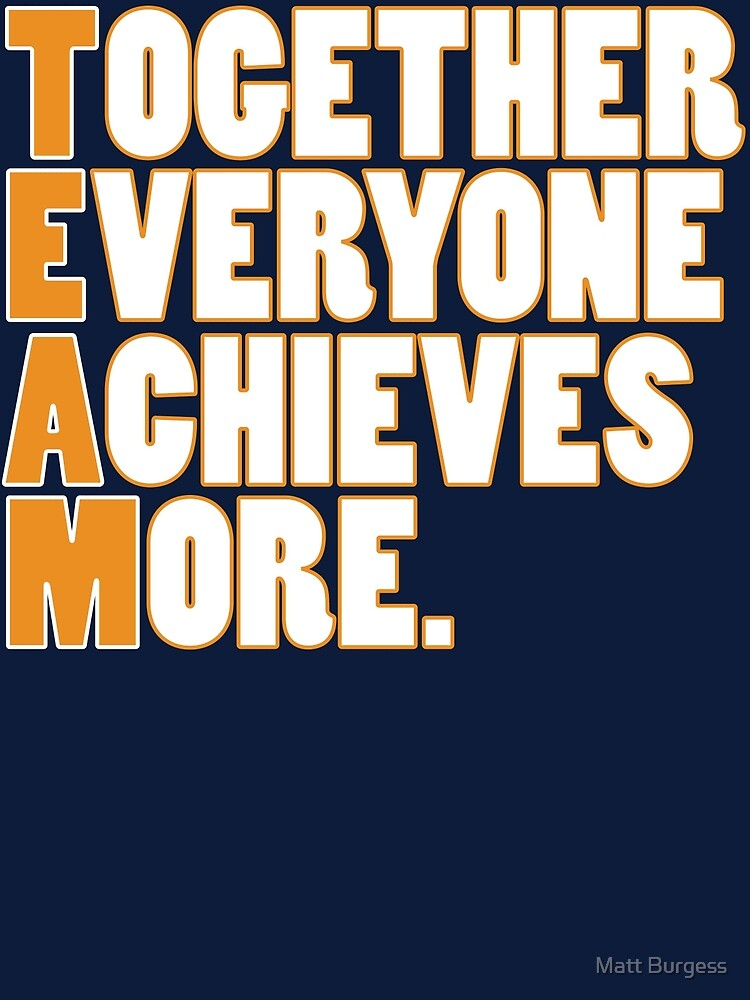 TEAM - Together Everyone Achieves More by Matthew Burgess
