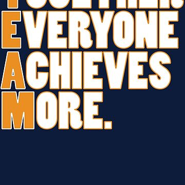 TEAM - Together Everyone Achieves More by UnoWho21