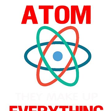 Never Trust an Atom by Jeeves4tees