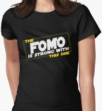 The FOMO Is Strong With This One Women's Fitted T-Shirt