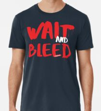 Wait and Bleed Gifts & Merchandise | Redbubble