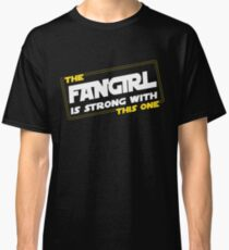 The Fangirl Is Strong With This One Classic T-Shirt