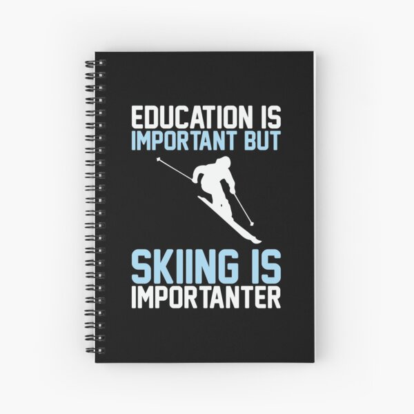Skiing Is Importanter Spiral Notebook