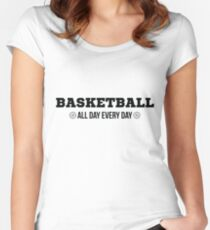 Basketball Every Day All Day Women's Fitted Scoop T-Shirt