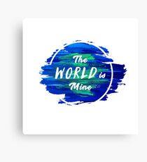 The World is Mine Canvas Print