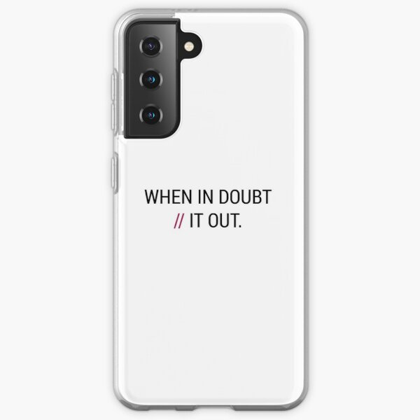 When in Doubt // It Out  Samsung Galaxy Soft Case