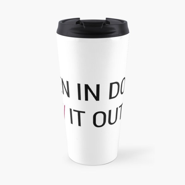 When in Doubt // It Out  Travel Mug