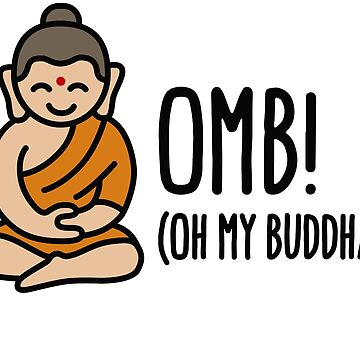 OMB - Oh my Buddha  (OMG) by LaundryFactory