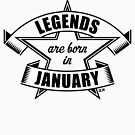 Legends are born in January (Birthday / Present / Gift / Black) by MrFaulbaum