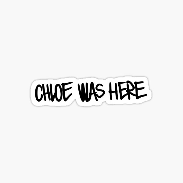 Life is Strange: Before the Storm - Chloe Was Here Sticker