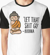 Let that shit go! - Buddha Graphic T-Shirt
