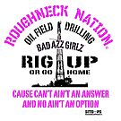 Rig Up Bad Azz Girls by RoughneckNation