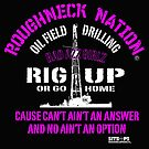 Rig Up Bad Azz Girlz by RoughneckNation