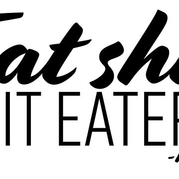 Eat Shit, Shit Eaters! by Btower