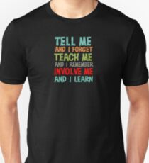 ALL TIME BEST SELLER QW924 Tell Me And I Forget Teach Me And I Remember Involve Me And I Learn Best Product T-Shirt