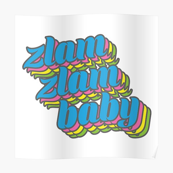 Zlam Zlam Baby Poster