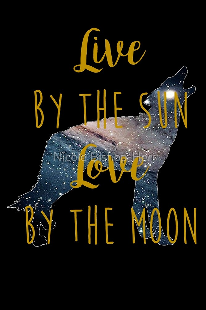Live By the Sun Love By the Moon - Wolf Galaxy by studi03