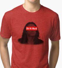 Oh, Hi Mark! Tri-blend T-Shirt