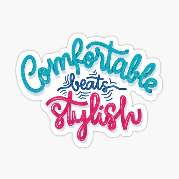 Comfortable beats Stylish - Calligraphy Sticker