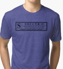 soccer warning label Tri-blend T-Shirt