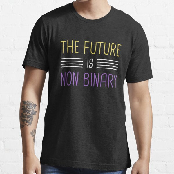 The Future Is Non-Binary | Gender Identity Genderqueer Essential T-Shirt
